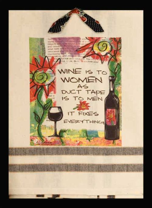 Wine is to Women as Duct Tape is to Men...It Fixes Everything, fun kitchen towel.