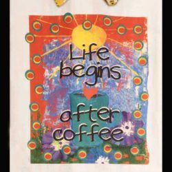 Life Begins After Coffee, fun kitchen towel.