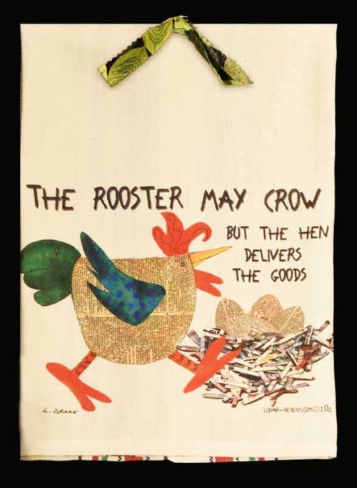 The Rooster May Crow But the Hen Delivers the Goods, fun Kitchen Towel