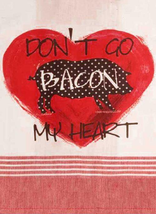 Don't Go Bacon My Heart, fun kitchen towel