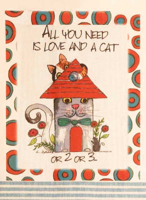 All You Need is Love and a Cat or 2 or 3, fun kitchen towel.